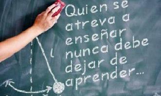 frase para docentes: quien se atreva a enseñar,nunca debe dejar de aprender...