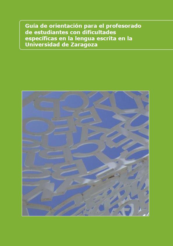 portada de la guía de orientación para el profesorado de estudiantes con dificultades específicas en la lengua escrita en la Universidad de Zaragoza