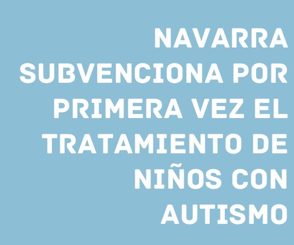 Navarra subvenciona por primera vez el tratamiento de niños con autismo